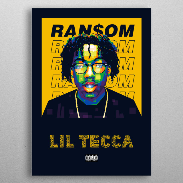 """Popart illustration of Lil Tecca. Inspired by his breakout single """"Ransom"""". metal poster"""