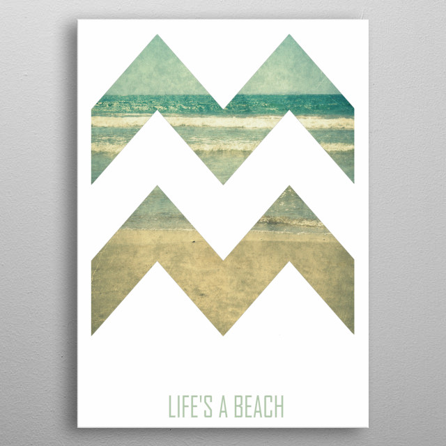 "Chevron with vintage sea surface and quote ""Life's A Beach"" metal poster"
