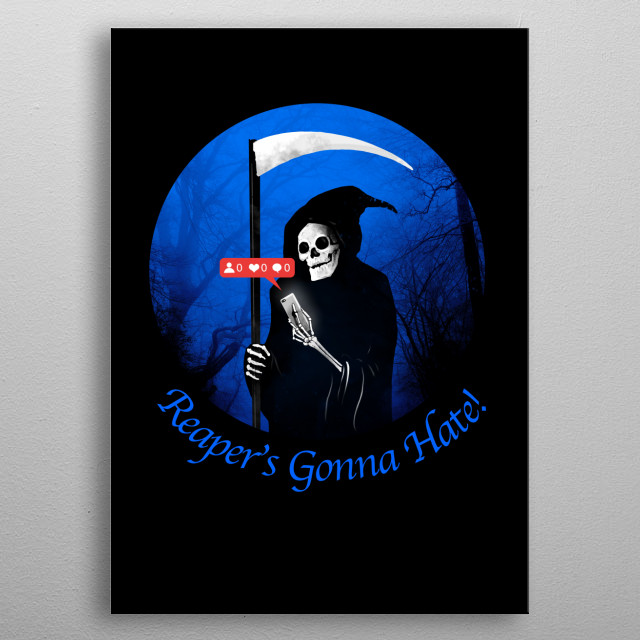 A reaper in social media with no love. metal poster