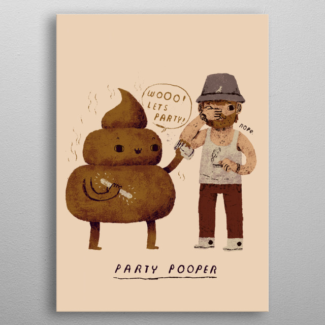 don't be a party pooper! metal poster