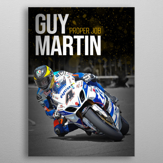 Poster of the quirky TT racer Guy Martin on the TYCO Suzuki GSXR metal poster