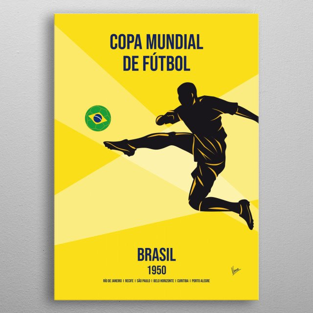 Since the first World Cup in 1930 each tournament has designed their own unique poster. This series has 22 redesigned posters by chungkong. metal poster