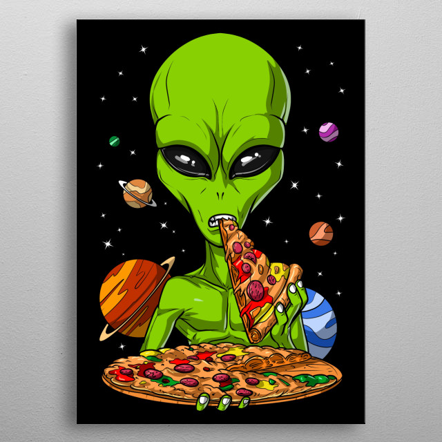 Alien Eating Pizza metal poster for men, women and kids who love pizza. metal poster