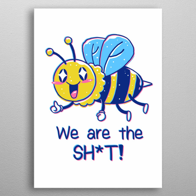 Basically if bees become extinct we are fucked! #savethebees      metal poster