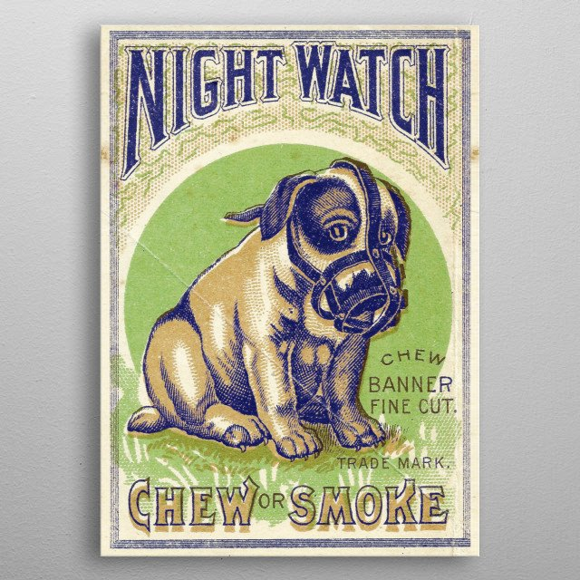 Graphic manipulation of Night Watch advertisement from the Banner Tobacco Co., established 1878. metal poster