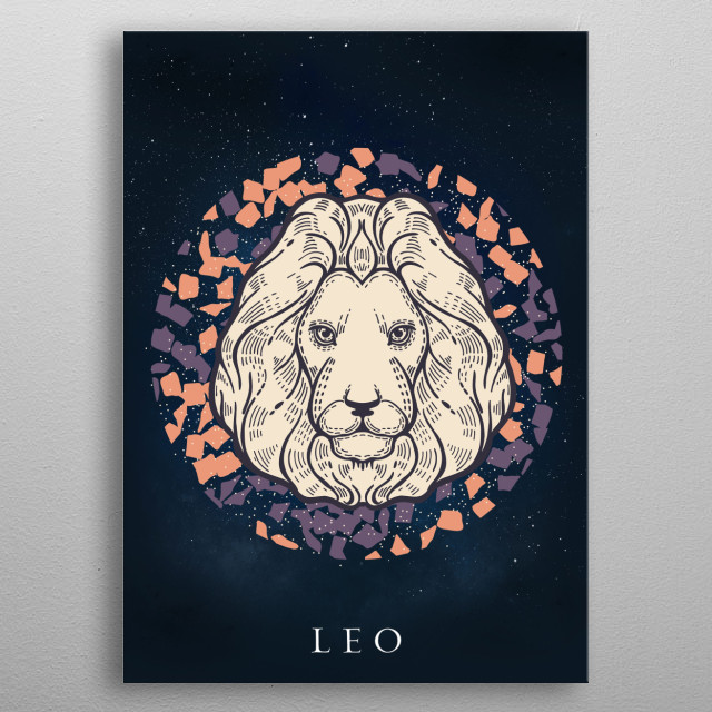 Leo, is the fifth astrological sign of the zodiac. It corresponds to the constellation Leo and comes after Cancer and before Virgo. metal poster