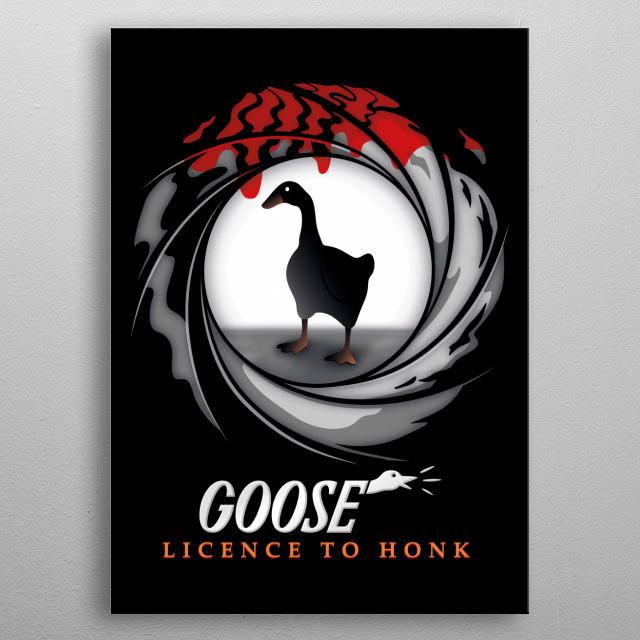 The name is honk... Goose Honk, secret agent. metal poster