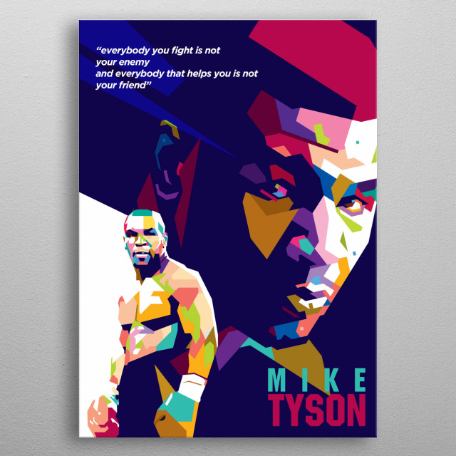 Michael Gerard Tyson is an American former professional boxer who competed from 1985 to 2005. metal poster