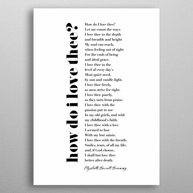 How Do I Love Thee? (Sonnet 43) by Elizabeth Barrett Browning metal poster