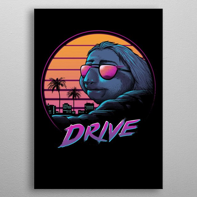 I always see a sloth on an 80's retrowave drive aesthetics so I made one and hope someone like me sees the weird connection. metal poster