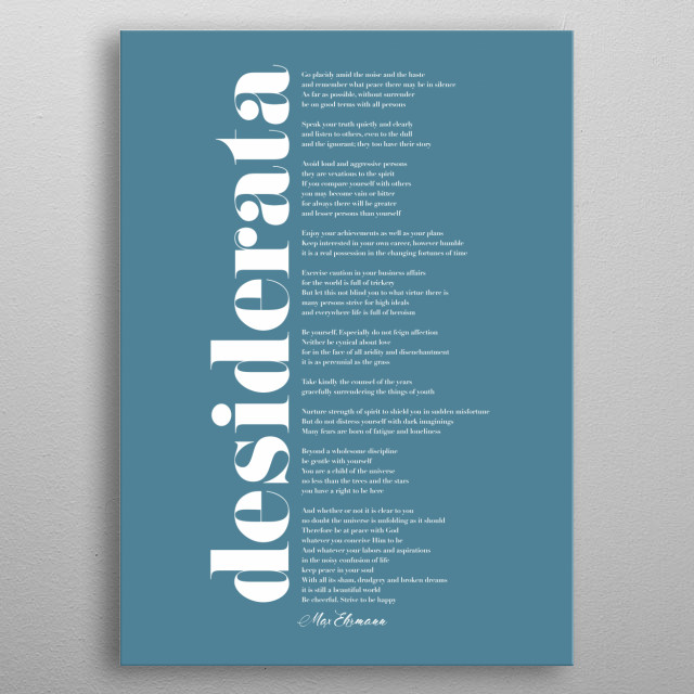 """Typographic represntation of """"Desiderata"""", an early 1920s prose poem by the American writer Max Ehrmann. metal poster"""