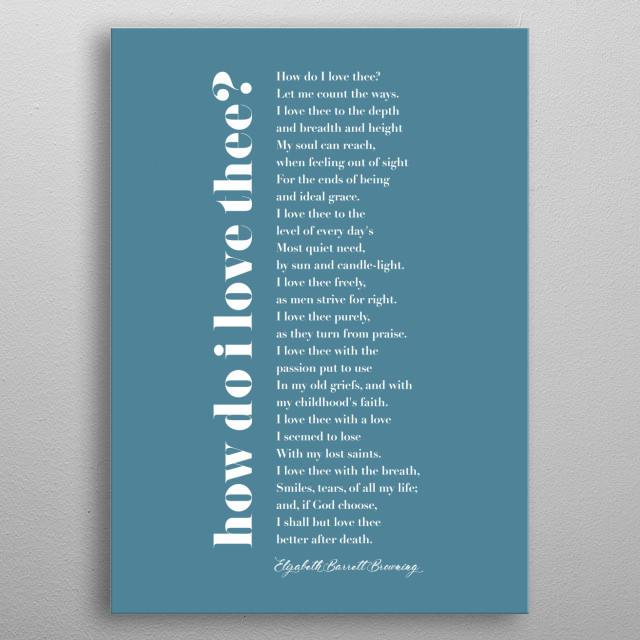 Typographic representation of How Do I Love Thee? (Sonnet 43) by Elizabeth Barrett Browning  metal poster