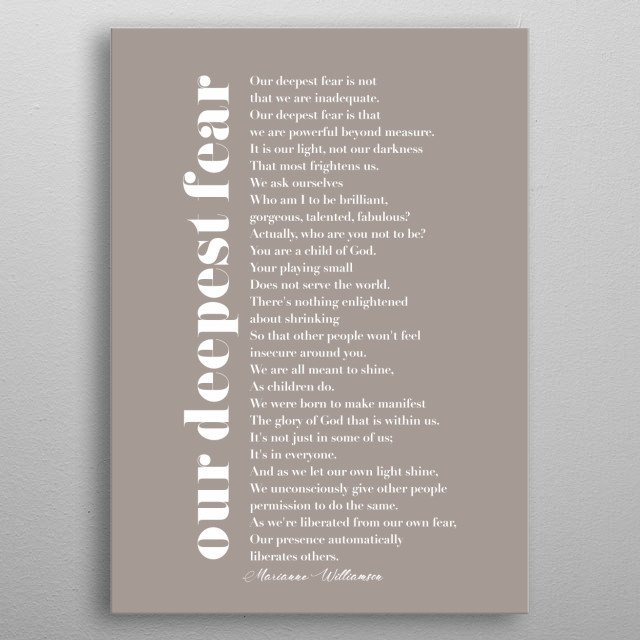 Typographic representation of Our Deepest Fear by Marianne Williamson.  metal poster