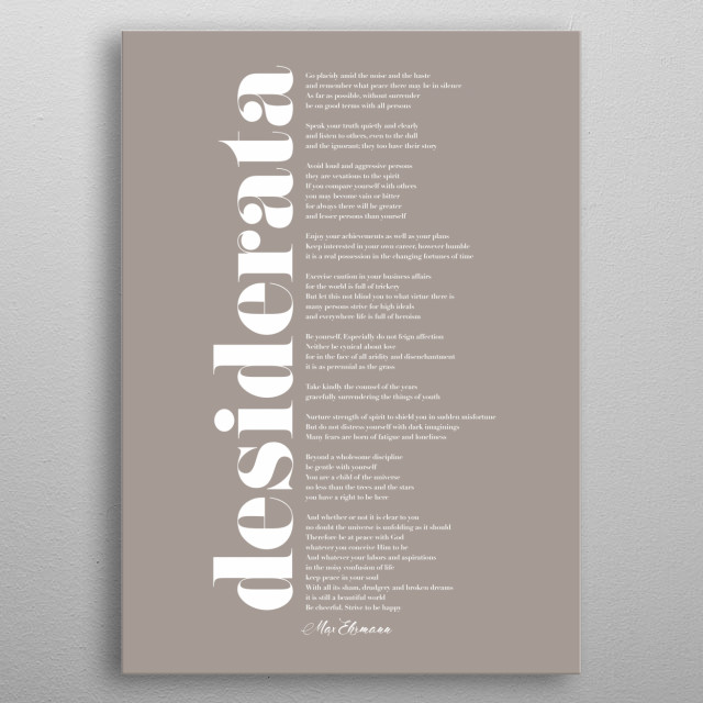"Typographic represntation of ""Desiderata"", an early 1920s prose poem by the American writer Max Ehrmann. metal poster"