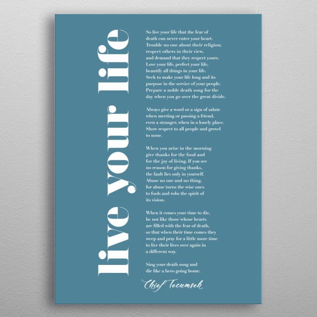 Typographic representation of Live your life by Tecumseh. metal poster