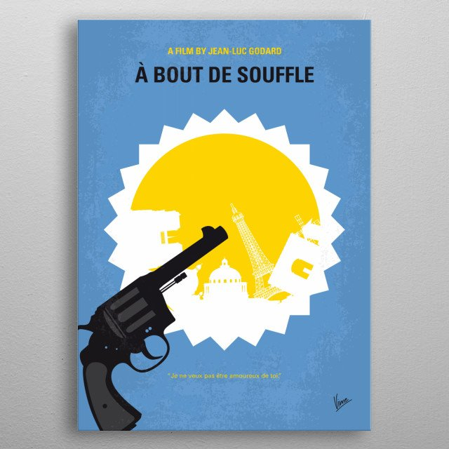AKA Breathless. A small-time thief steals a car and impulsively murders a motorcycle policeman. metal poster