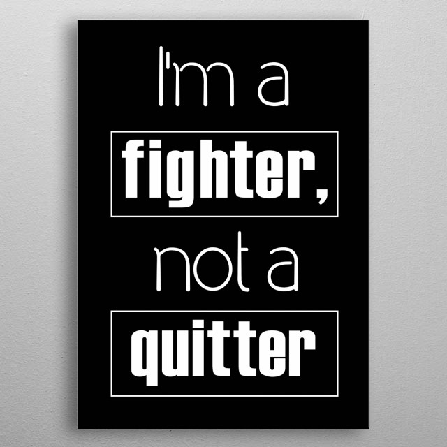 Fighter. Don't forget to share it or send to your friend if you like. Check out our store to see more design metal poster