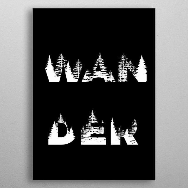 wander typography text art quote by wordfandominblack adj white type metal poster