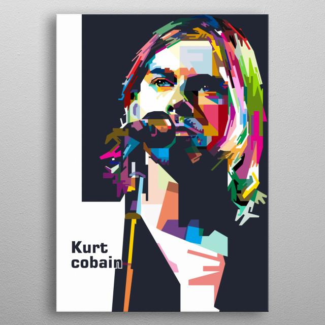 Kurt cobain the founder of grunge music metal poster