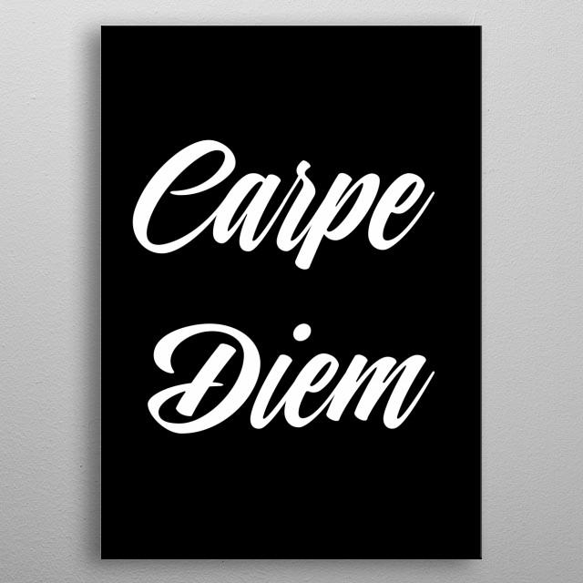 carpe diem typography text art quote by wordfandom metal poster