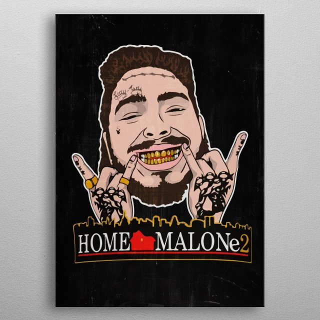 Post home alone malone  metal poster