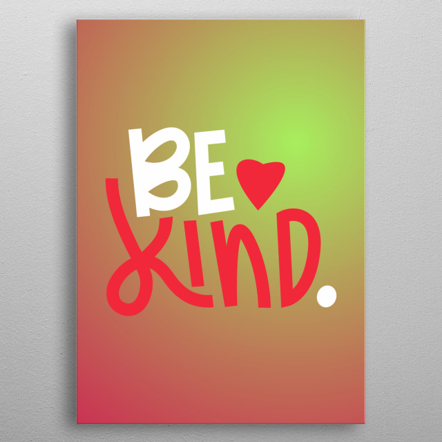 be kind typography text art quote by wordfandom in bright gradient type metal poster
