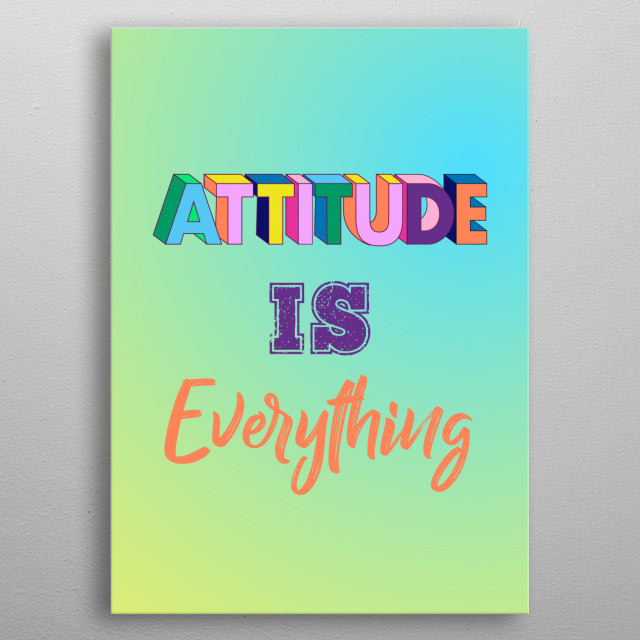 attitude is everything typography text art by wordfandom with bright gradient background metal poster