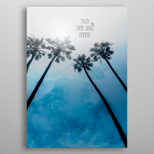 Idyllic view of palm trees in the trend color Classic Blue. Modern design with a motivational statement. ENJOY EVERY SINGLE MOMENT. metal poster