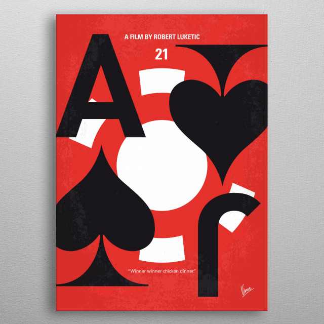 """""""21"""" is the fact-based story about six MIT students who were trained to become experts in card counting and subsequently took Vegas casinos  metal poster"""