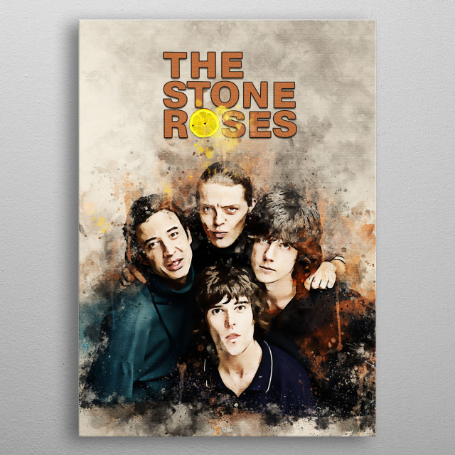 The Stone Roses is an English alternative rock band formed in Manchester in 1983 metal poster