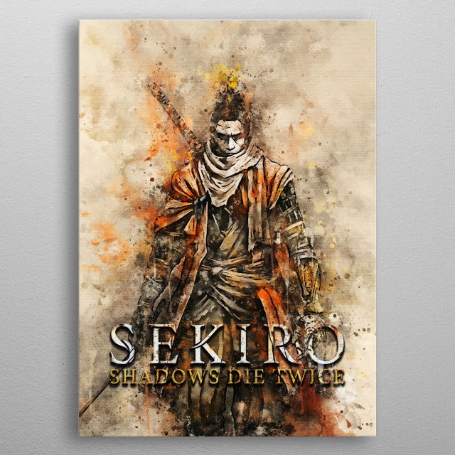 Sekiro: Shadows Die Twice is an action-adventure video game developed by FromSoftware and published by Activision.  The game was released  metal poster