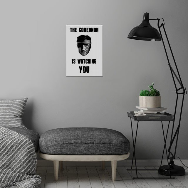 The Governor is watching you! wall art is showcased in interior