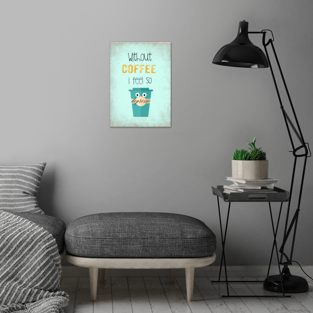 Coffee Quote Depresso By Ad Wo Metal Posters Displate