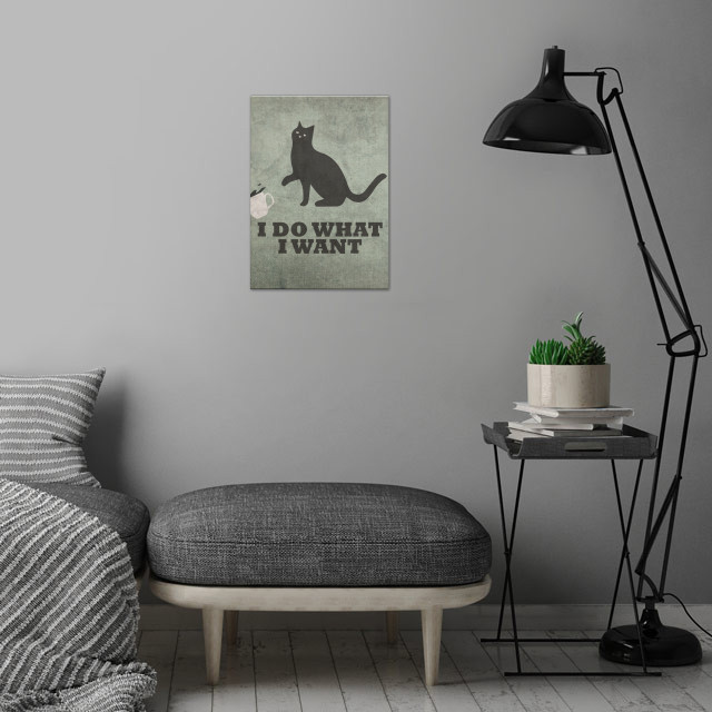 I Do What I Want Cat Humor wall art is showcased in interior
