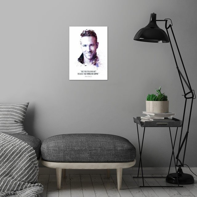 The Legendary Ryan Reynolds and his quote. wall art is showcased in interior