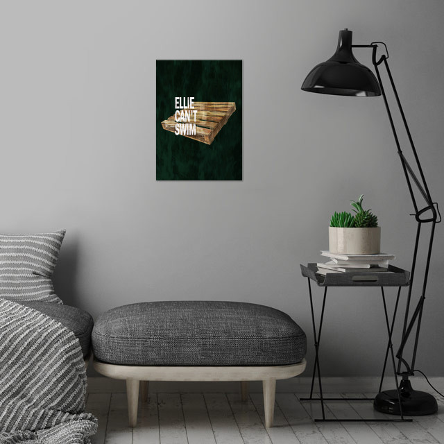 After playing 'The Last of Us' we all know for sure that Ellie can't Swim.... wall art is showcased in interior