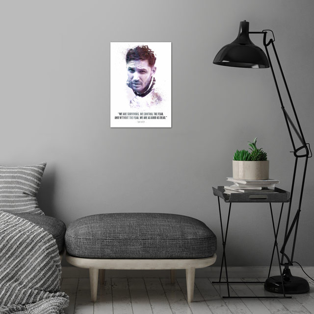 The Legendary Tom Hardy and his quote. wall art is showcased in interior