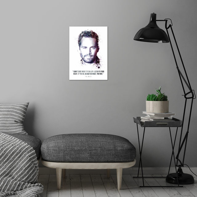 The Legendary Paul Walker and his quote - 2nd wall art is showcased in interior