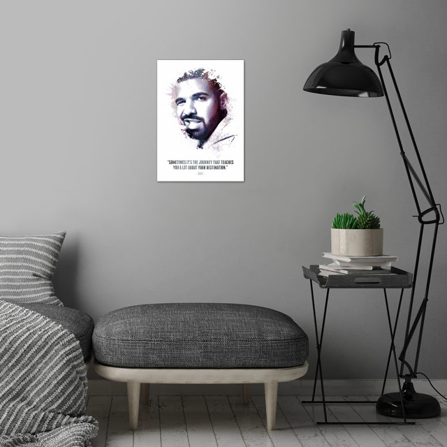 The Legendary Drake and his quote. wall art is showcased in interior